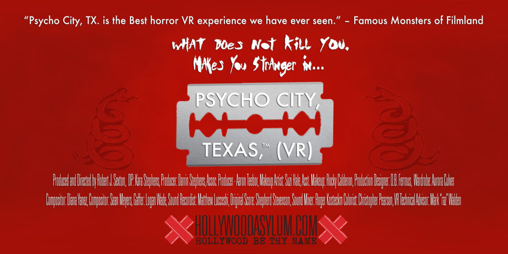 """PSYCHO CITY, TX. is the best horror VR experience we have ever seen"" - Famous Monsters of Filmland Directed by Robert J. Sexton."